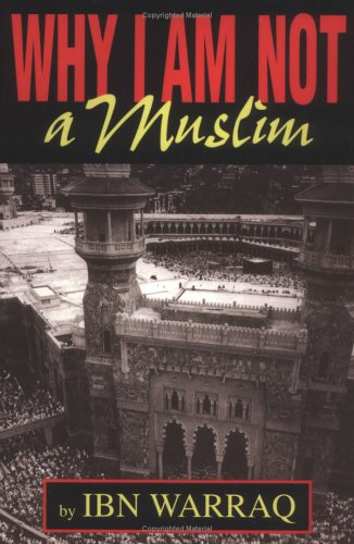 Why I Am Not a Muslim (Paperback) by Ibn Warraq.